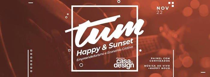 Tum Happy & Sunset: Empreendedorismo e Economia Criativa